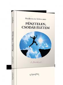 Heidemarie Schwermer: Pénztelen, csodás életem